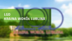 """Nowy okres programowania dla LGD """"Kraina wokół Lublina"""" (PROW 2014-2020)"""