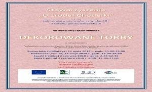 """Stowarzyszenie ,, U Żródeł Chodelki"""" zaprasza na DEKOROWANE TORBY"""