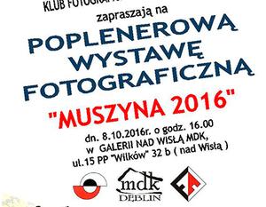 """POPLENEROWA WYSTAWA FOTOGRAFICZNA """"MUSZYNA 2016"""""""