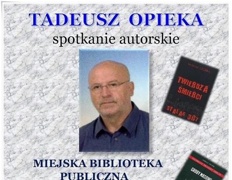 Tadeusz Opieka - spotkanie autorskie