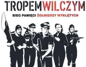 """""""TROPEM WILCZYM.  BIEG PAMIĘCI ŻOŁNIERZY WYKLĘTYCH""""."""