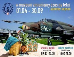 W Muzeum zmieniamy czas na letni - 01.04-30.09.2019 oferta Muzeum Sił Powietrznych w Dęblinie