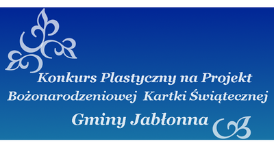 I edycja Konkursu plastycznego na projekt bożonarodzeniowej kartki pocztowej Gminy Jabłonna