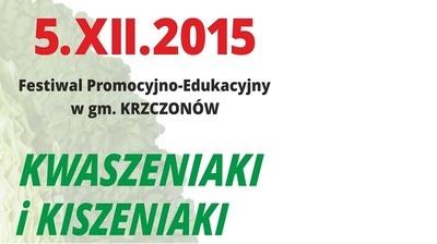 """I Festiwal promocyjno-edukacyjny w Gminie Krzczonów """"Kiszeniaki i Kwaszeniaki"""""""