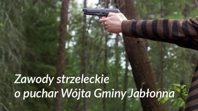 Zapraszamy na zawody strzeleckie o puchar Wójta Gminy Jabłonna