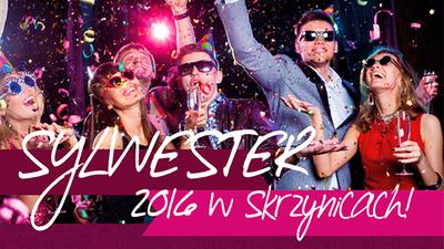 Sylwester 2016 w Skrzynicach!