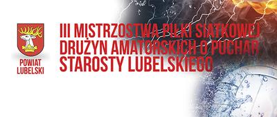 III Mistrzostwa Piłki Siatkowej Drużyn Amatorskich o Puchar Starosty Lubelskiego