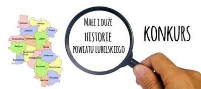 Małe i Duże Historie Powiatu Lubelskiego - konkurs dla Szkół Podstawowych