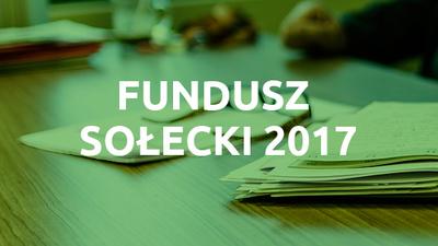 Realizacja zadań w ramach Funduszu Sołeckiego w 2017 roku