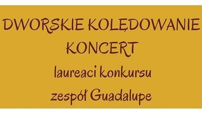 Dworskie Kolędowanie - koncert finałowy