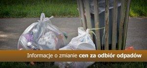 Informacje o zmianie cen za odbiór odpadów