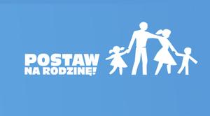 Przyłączamy się do ogólnopolskiej kampanii POSTAW NA RODZINĘ!