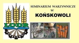 Zaproszenie na seminarium warzywnicze do Końskowoli