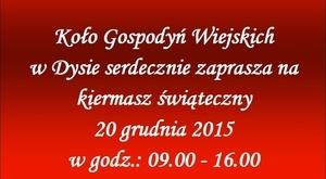 Zaproszenie na kiermasz świąteczny - remiza OSP w Dysie 20.12.2015