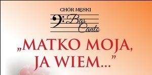 ZAPROSZENIE: na koncert Chóru Bas Canto z okazji Dnia Matki
