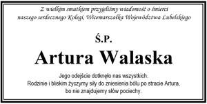Wyrazy współczucia dla Rodziny i Bliskich ś.p. Artura Walaska