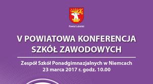 ZAPROSZENIE: na V Powiatową Konferencję Szkół Zawodowych