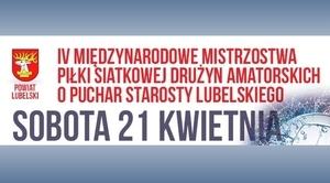 IV Międzynarodowe Mistrzostwa Piłki Siatkowej o Puchar Starosty Lubelskiego