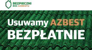 INFORMACJA: Rozpoczęcie przyjmowania zgłoszeń na usuwanie azbestu!