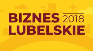 Biznes Lubelskie 2018 – cykl spotkań dla przedsiębiorców, przedstawicieli JST i IOB