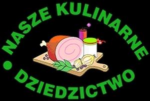 """XVIII edycja Konkursu """"Nasze Kulinarne Dziedzictwo-Smaki Regionów"""""""
