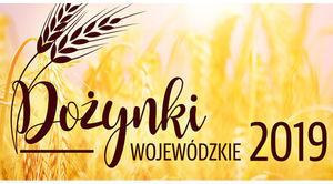 ZAPROSZENIE: na Dożynki Wojewódzkie 2019