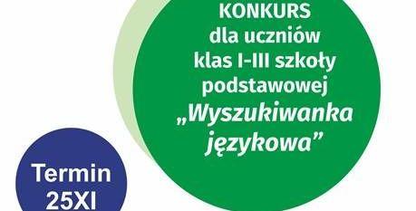"""fragmnent plakatu:  Konkurs dla uczniów klas 1-3 szkoły podstawowej pt. """"Wyszukiwanka językowa""""- termin: 25XI"""