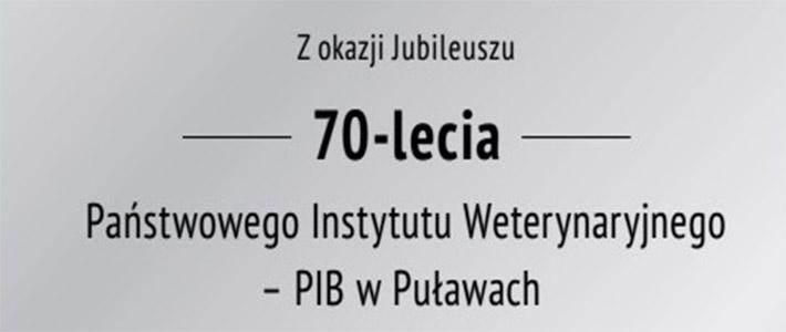Gratulacje od Starosty Puławskiego z okazji Jubileuszu 70-lecia Państwowego Instytutu Weterynaryjnego - PIB w Puławach