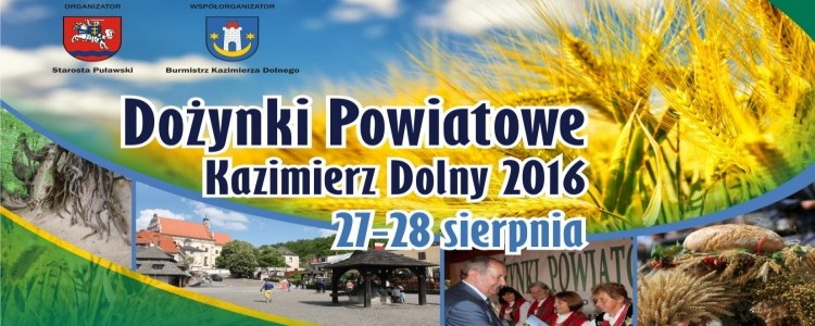 Dożynki Powiatowe Kazimierz Dolny 2016 - serdecznie zapraszamy