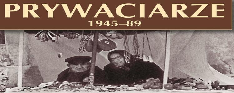 Cykl Wystaw Prywaciarze - Początki Polskiej Przedsiębiorczości - V Edycja