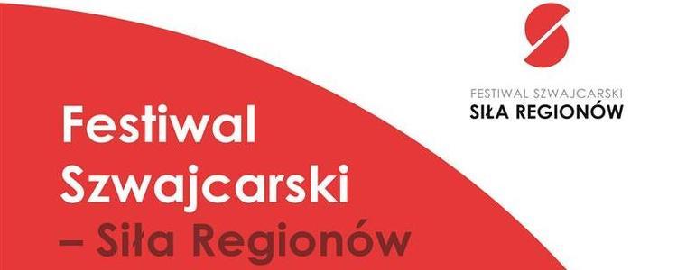 Festiwal Szwajcarski - Siła Regionów