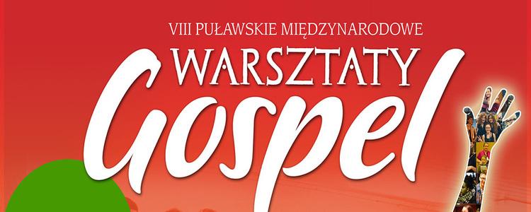 VIII Puławskie Międzynarodowe Warsztaty GOSPEL - zapisy