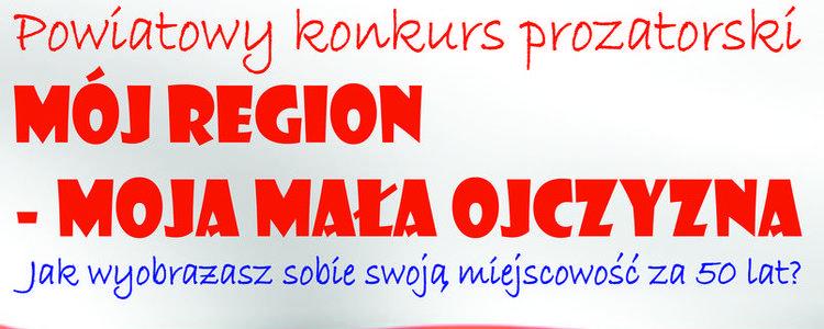 """""""Mój region – moja mała ojczyzna"""" – konkurs prozatorski"""