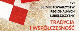 XVI Sejmik Towarzystw Regionalnych Lubelszczyzny