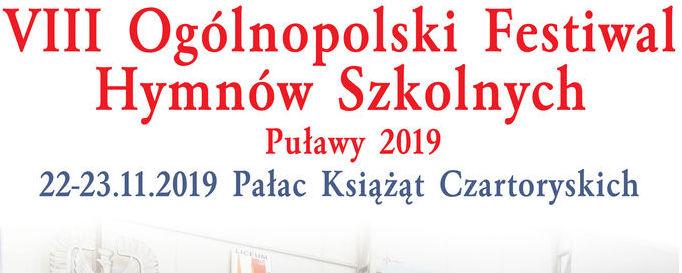 VIII Ogólnopolski Festiwal Hymnów Szkolnych Puławy 2019