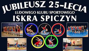"""Jubileusz XXV-lecia  Ludowego Klubu Sportowego """"ISKRA"""" w Spiczynie"""