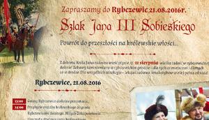 Zapraszamy do Rybczewic 21.08.2016 Szlak Jana III Sobieskiego
