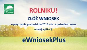 """Nowy """"eWniosekPlus"""" o przyznanie płatnosci na 2018 rok"""