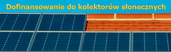 Rusza nabór na dofinansowanie do kolektorów słonecznych