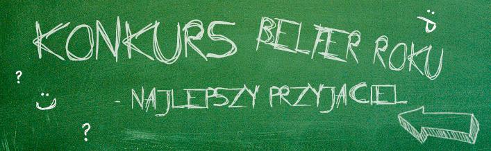 KONKURS Belfer Roku - Najlepszy Przyjaciel 2012