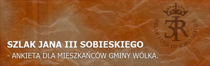 Szlak Jana III Sobieskiego - ankieta dla mieszkańców gminy Wólka.