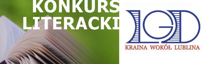 Konkurs literacki - Lokalnej Grupy Działania  - Kraina wokół Lublina