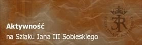 Aktywność na Szlaku Jana III Sobieskiego