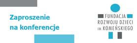 Zaproszenie na konferencje - 12 – 13 lutego 2013 r.