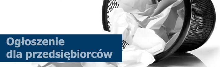 Ogłoszenie dla przedsiębiorców w sprawie nowego systemu gospodarowania odpadami komunalnymi