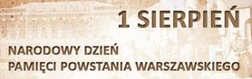 1 Sierpień - Narodowy Dzień Pamięci Powstania Warszawskiego