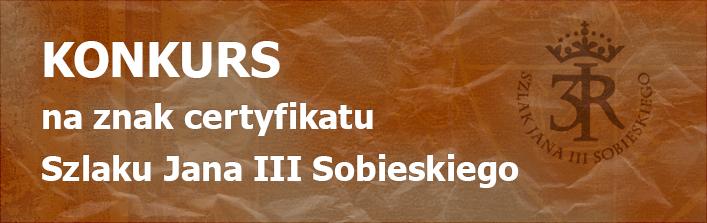 Konkurs na znak certyfikatu Szlaku Jana III Sobieskiego