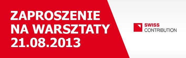 Zaproszenie na warsztaty  21.08.2013 r. godzi 9:00