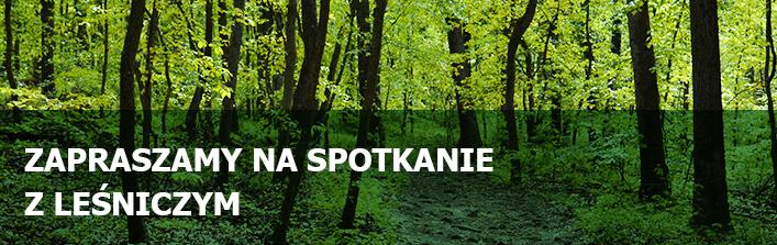 Zapraszamy na spotkanie z leśniczym