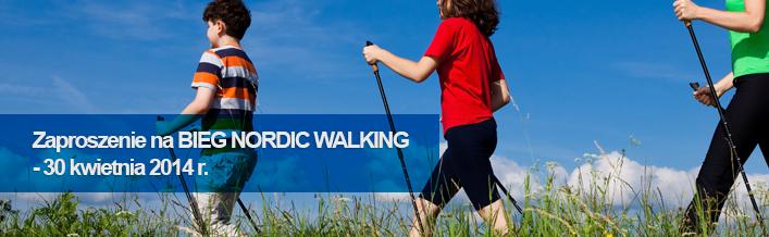 Zaproszenie na BIEG NORDIC WALKING - 30 kwietnia 2014 r.